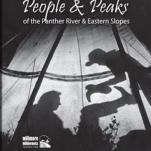 People & Peaks of the Panther River & Eastern Slopes