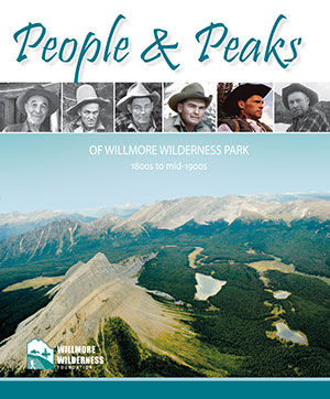 People & Peaks of Willmore Wilderness Park: 1800s to mid 1900s.